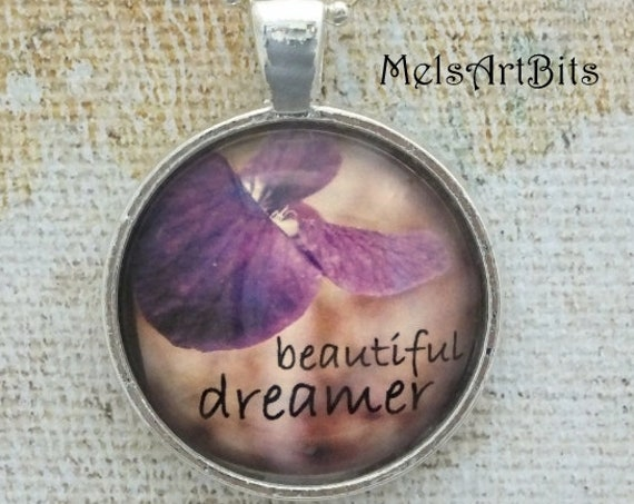 Beautiful Dreamer Inspiration Quote Typography, Wild Violet Pendant Necklace, Purple Nature Botanical Wild Flower Photo Pendant Necklace