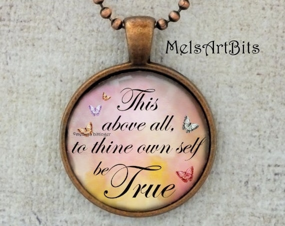 Shakespeare Quotes Hamlet This Above All To Thine Own Self Be True Literary Glass Pendant Necklace