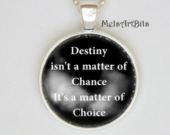 Motivational Inspiration Jewelry, Destiny Isn't a Matter of Chance, It's a Matter of Choice Literary Quote Pendant Pendant Necklace Jewelry