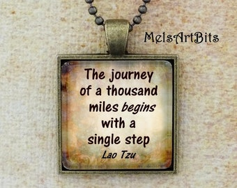 Lao Tzu Quote Journey of a Thousand Miles Begins with a Single Step Inspirational Zen Typography Quote Pendant Necklace, Unisex Jewelry
