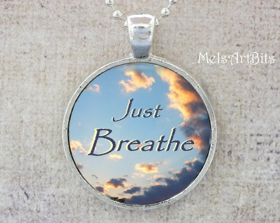 Motivational Inspiration Jewelry, Just Breathe Clouds Blue Sky Inspirational Quote Photography Pendant Necklace