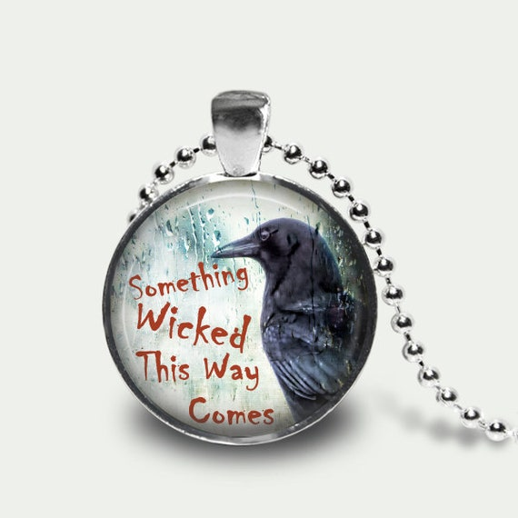 Something Wicked This Way Comes, Shakespeare Quote, Macbeth, Literary Quote, Gothic Goth Crow Raven Photo Art Pendant Necklace