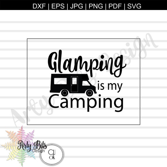 Glamping Is My Camping Svg Files Cricut File Silhouette Etsy