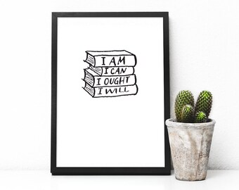 I am. I can. I ought. I will. Bookstack Art Print, Charlotte Mason, Homeschool Decor, Inspirational Quote Ink Drawing Hand Lettered Book art