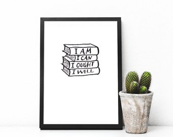 I am. I can. I ought. I will. Bookstack - DIGITAL DOWNLOAD, Charlotte Mason, Homeschool Decor, Inspirational Quote Ink Drawing Hand Lettered