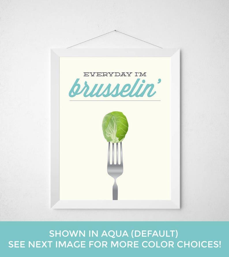 Vegetable Kitchen Print - Everyday I'm Brusselin - Brussel Sprout modern  typography poster retro veggie funny wall art decor hustle hustling