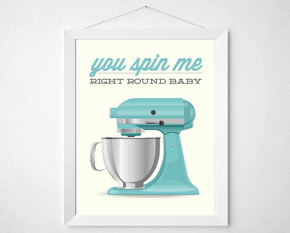 Baking Kitchen Print You Spin Me Right Round Poster art | Etsy
