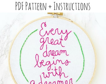 PATTERN: Every Great Dream Begins With a Dreamer Embroidery Pattern with Instructions