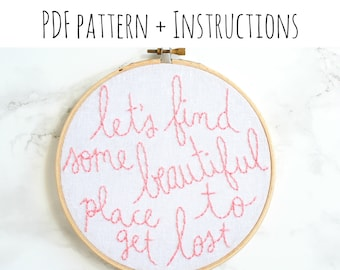 """PATTERN: """"let's find some beautiful place to get lost"""" Hand Embroidery Pattern with Instructions"""