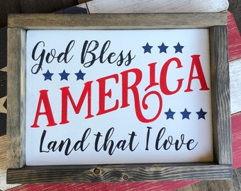 God Bless America, Land that I Love, Patriotic Sign, 4th of July, Holiday Decor, Wooden Framed Sign, 4th of July Decor, 4th of July Sign