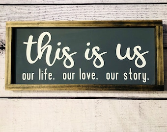 This is Us, Our Life, Our Love, Our Story, Framed Wooden Sign