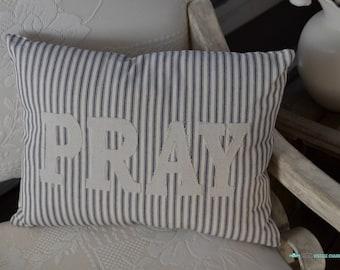 Pray, Blue Ticking Pillow, Farmhouse Style Pillow. Farmhouse Decor, Accent Pillow, Farmhouse Pillow, Ticking Stripe Pillow,  Throw Pillow