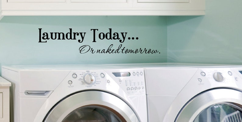 Laundry Today or Naked Tomorrow Quote Wall Sticker Laundry