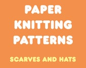 Paper Knitting Patterns - Scarves and Hats in Various Designs