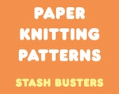 Paper Knitting Patterns - Stash Busters in Various Designs