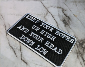 Keep Your Hopes Up High and Your Head Down Low Iron on Patch | Patches | Accessories