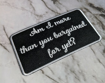 Am I More Than You Bargained For Yet Iron on Patch | Patches | Accessories
