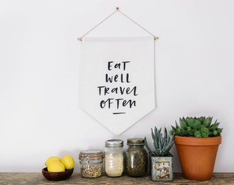 Eat Well travel Often Wall Flag Fabric BANNER Wall Hanging