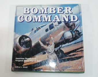 Vintage Bomber Command By Jeffrey Ethell  American Bombers in Original WW II Color 1994