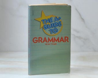 Vintage Book, The A+ Guide To Grammar, Vicki Tyler, 1981, Paperback