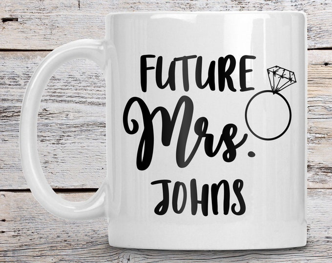 Featured listing image: Custom Future Mrs Mug, Future Wife Mug, Personalized Mrs Mug
