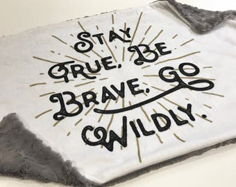 Stay True, Be Brave, Go Wildly Baby Blanket Lovey, Baby Boy Minky Lovey, Brave Woodland Blanket, Ready to Ship, Baby Boy Blanket
