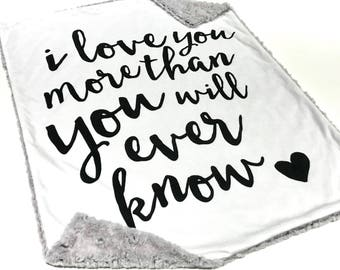 I Love You More Than You Will Ever Know, Gender Neutral Baby Blanket, Monochrome Grey Baby Boy Blanket, Ready to Ship Baby Shower Gift