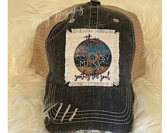 That Old Time Country Music Soothes The Soul Record/ Mom Hat/Trucker Hat/ Distressed Hat/ Camp Hat/ Patch Hat