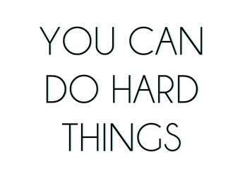 You Can Do Hard Things - Art Print