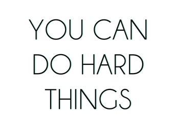 You Can Do Hard Things - Art Print
