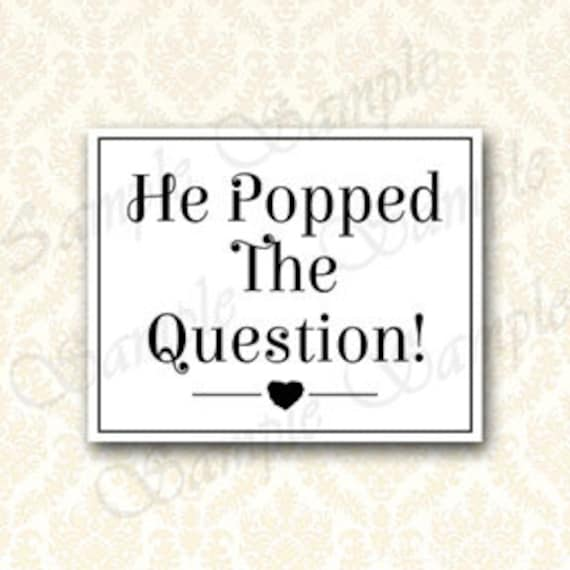 image about He Popped the Question Printable called Wedding ceremony Signal, He Popped The Ponder, Printable Bridal Shower Card Desk Indicator, Engagment Image Prop Signal, Popcorn Bar - 5x7, 8x10 - 229