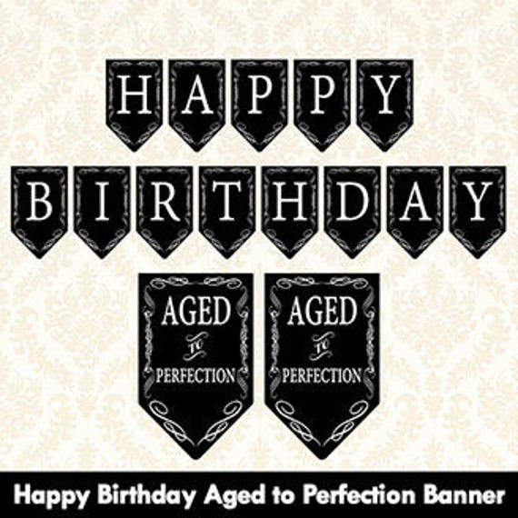 Aged To Perfection Happy Birthday Banner Printable Vintage Etsy