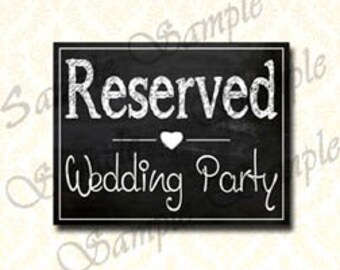 Wedding Sign, Reserved Wedding Party Printable Chalkboard Sign. Instant Download Wedding Reserved Seating Sign, Table Sign 5x7 and x10 - 126