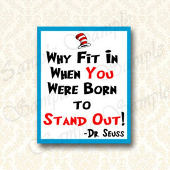 Why Fit In When You Were Born To Stand Out Dr Seuss Quote Etsy