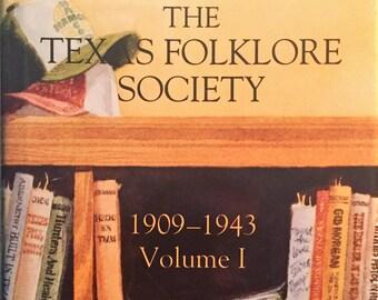 Texas Folklore Society, 1909-1943 Volume 1 (1992 Hardback)