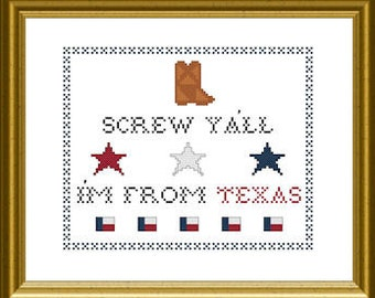 PDF Counted Cross Stitch Pattern - Screw Ya'll I'm from Texas 8in x 10in - Sampler Handmade Supply Kitsch Trashy Austin Make It Gift DIY YES