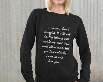 "On Sale Jane Austen Sweatshirt, Mr Darcy's Proposal, Pride & Prejudice Literary Book Quote, ""You must allow ..."" Dark Grey Last One, Shirt"