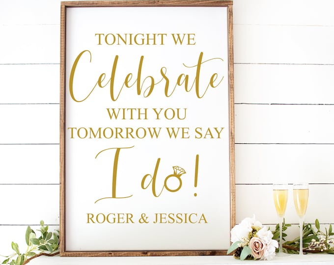 Rehearsal Dinner Decal for Sign Making Vinyl Decor for Mirror Or Chalkboard Tonight We Celebrate with You Tomorrow We say I Do Decal