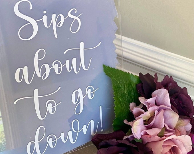 Sips about to go Down Decal for Wedding Sign Making DIY Vinyl for Wedding Decor Bridal Shower Sign Alcohol Vinyl Decal for Wedding Reception