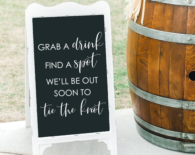 Grab a Drink Vinyl Decal Find a Spot Decal for Wedding Sign We'll Be Out Soon to Tie The Knot Vinyl Decal for Wedding Mirror or Chalkboard