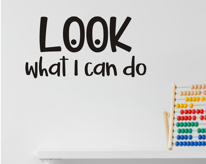 Look What I Can Do Vinyl Decal for Classroom School or Daycare Center Teacher Decals School or Classroom Wall Decal Whiteboard Vinyl Decal