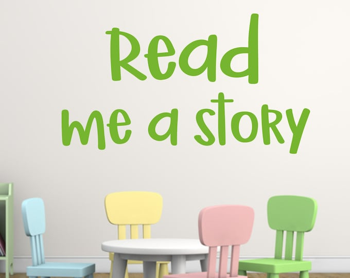 Read me a Story Decal for Classroom Wall or Door Teacher Wall Decals School Vinyl Decals Reading Teacher or Reading Nook Decal