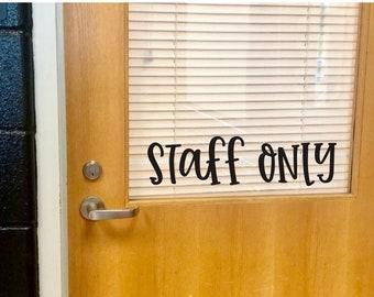 Staff Only Decal for Door or Wall Business Wall Decal School Wall or Door Decal Teacher Vinyl Decal School Vinyl Decor
