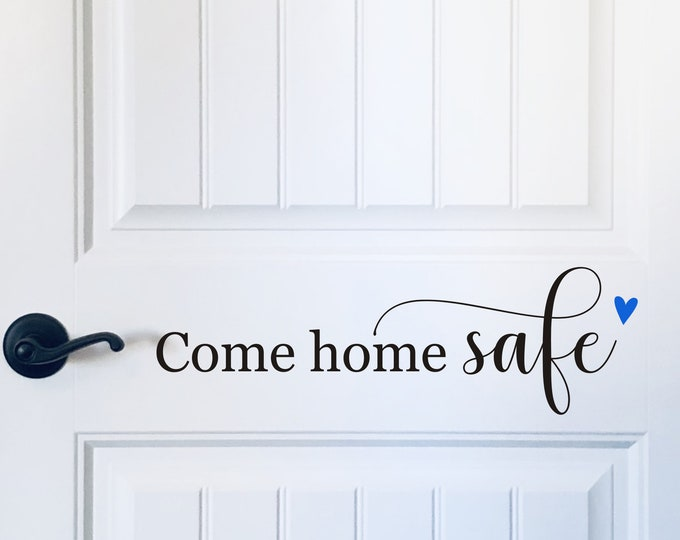 Come Home Safe Decal with Heart Police Firefighter First Response Vinyl Decal for Door Reminder to Come Home Safe Door Decal