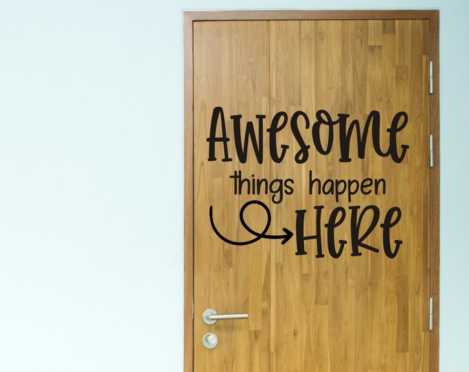 Awesome Things Happen Here Vinyl Wall Decal Teacher Classroom Decor School Decal For Classroom Door or Wall or Whiteboard Back to School