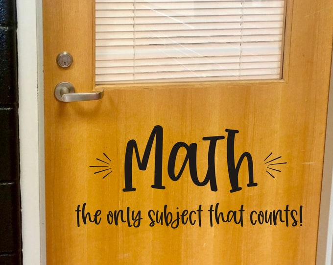 Math Decal for Classroom Door or Wall Math the Only Subject That Counts Funny Vinyl for Classroom Decor Math Teacher Decal Back to School