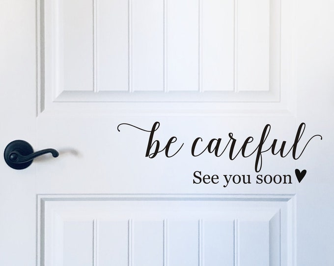 Be Careful Door Decal See You Soon Vinyl Decal for Door Greeting Door Vinyl Police Officer Firefighter First Responder Family Door Decal