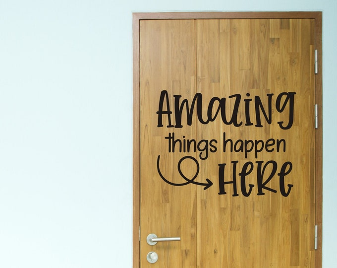 Amazing Things Happen Here Decal for Classroom Door or Wall Vinyl Wall Decal Teacher School Classroom Decor Decal for School Whiteboard