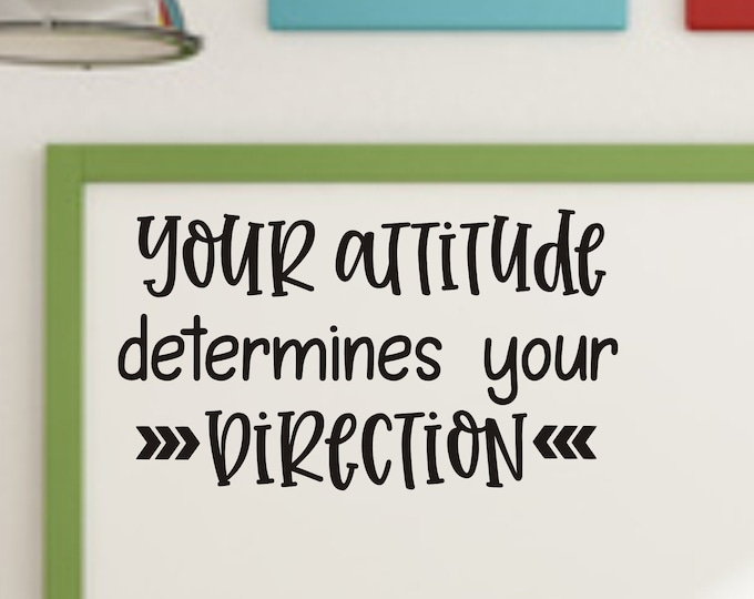 Your Attitude Decal Determines Your Direction Vinyl Wall Decal for Classroom or School Hallway Classroom Decal Whiteboard Decal Attitude