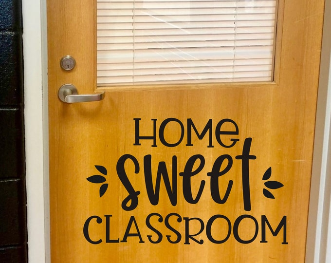 Home Sweet Classroom Decal for Door or Wall Classroom Decor Teacher Decal School Wall Decal Vinyl Decal for Whiteboard or Wall